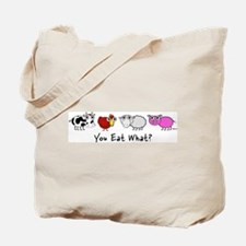 You Eat What? Tote Bag