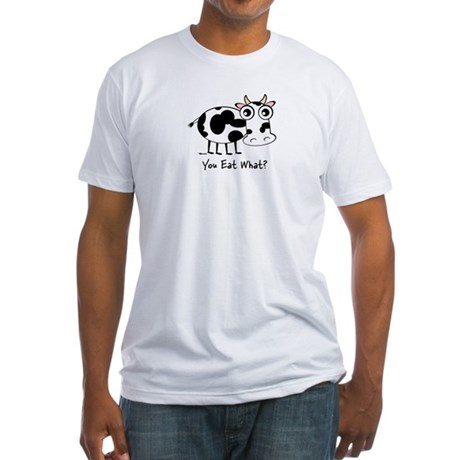 YOU EAT WHAT? COW Fitted T-Shirt