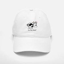 YOU EAT WHAT? COW Baseball Baseball Cap