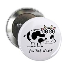 "YOU EAT WHAT? COW 2.25"" Button"