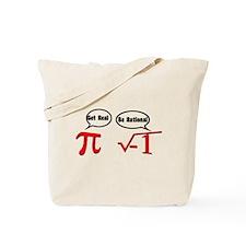 Get Real, Be Rational Tote Bag
