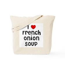 I * French Onion Soup Tote Bag