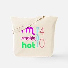 I'm Smokin hot for 40 Tote Bag
