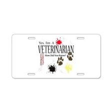 Yes I'm A Veterinarian Aluminum License Plate