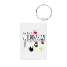 Yes I'm A Veterinarian Keychains