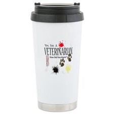 Yes I'm A Veterinarian Travel Mug