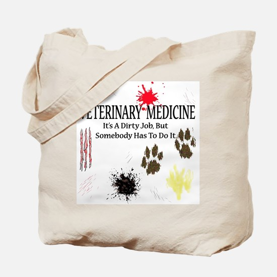 Vet Med It's A Dirty Job! Tote Bag