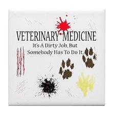 Vet Med It's A Dirty Job! Tile Coaster