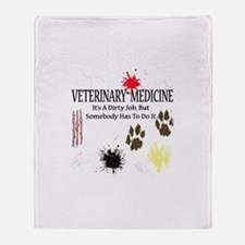 Vet Med It's A Dirty Job! Throw Blanket