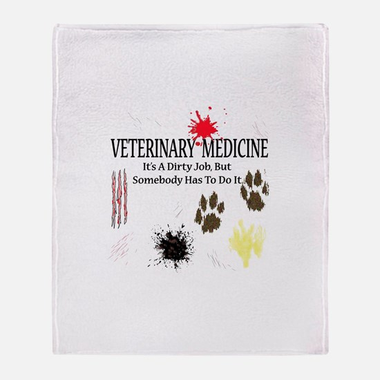 Vet Med It's A Dirty Job! Throw Blanket