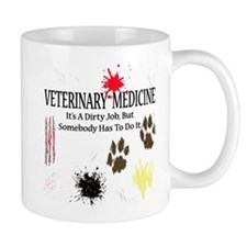 Vet Med It's A Dirty Job! Mug