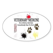 Vet Med It's A Dirty Job! Decal