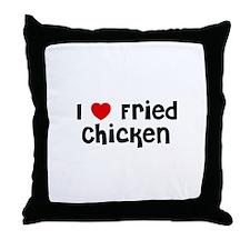I * Fried Chicken Throw Pillow