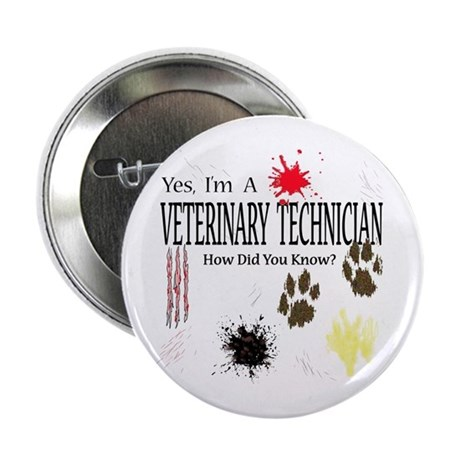 "Yes I'm A Veterinary Technician 2.25"" Button"