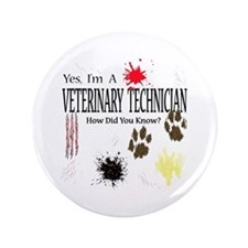 "Yes I'm A Veterinary Technician 3.5"" Button"