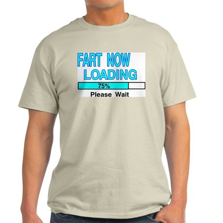 FART NOW LOADING Light T-Shirt