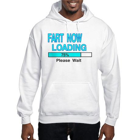 FART NOW LOADING Hooded Sweatshirt