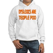 DYSLEXICS ARE TEOPLE Hoodie