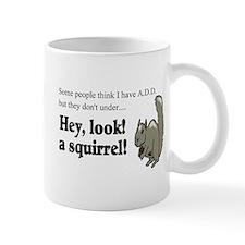 A.D.D. SQUIRREL Mug
