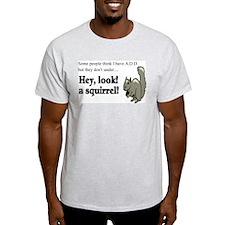 A.D.D. SQUIRREL T-Shirt