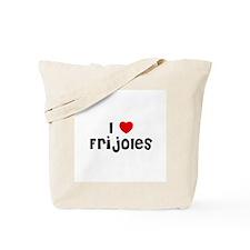 I * Frijoles Tote Bag