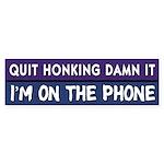 Quit Honking Bumper Sticker