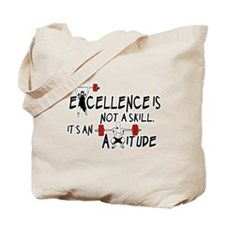 Excellence is an Attitude Tote Bag