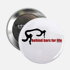 Behind bars for life Button