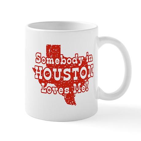 Somebody in Houston Loves Me! Mug