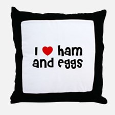 I * Ham And Eggs Throw Pillow