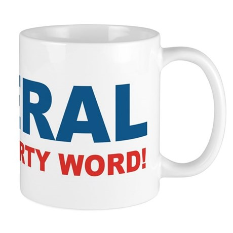 Liberal is Not a Dirty Word! Mug