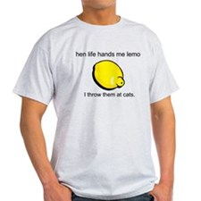 when life hands me lemons, I T-Shirt