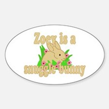 Zoey is a Snuggle Bunny Sticker (Oval)