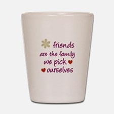 Friends Are Family Shot Glass