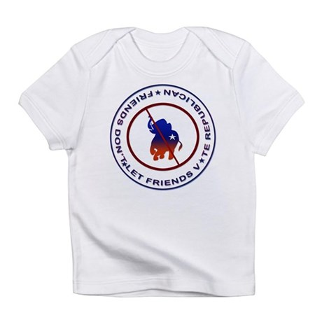 Anti Republican Infant T-Shirt