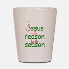 Jesus Is The Reason For The S Shot Glass