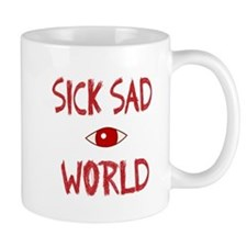 sick sad world Mug