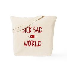 sick sad world Tote Bag