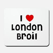 I * London Broil Mousepad