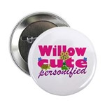 Cute Willow 2.25