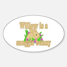 Willow is a Snuggle Bunny Sticker (Oval)