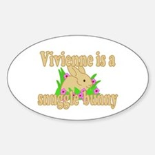 Vivienne is a Snuggle Bunny Sticker (Oval)