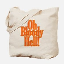 Oh Bloody Hell! Tote Bag