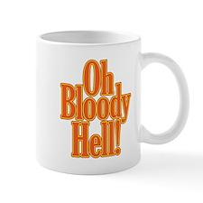 Oh Bloody Hell! Mug
