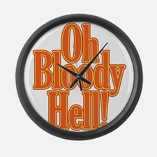 Oh Bloody Hell! Large Wall Clock