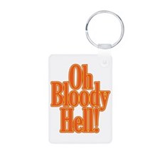 Oh Bloody Hell! Aluminum Photo Keychain