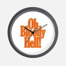 Oh Bloody Hell! Wall Clock