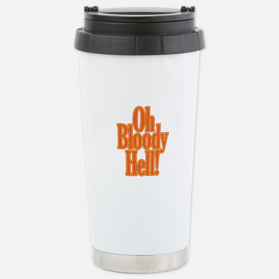 Oh Bloody Hell! Stainless Steel Travel Mug