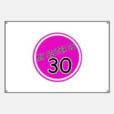 My Sister Is 30 Banner