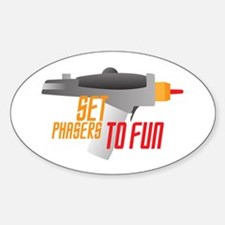 Set Phasers to Fun Decal